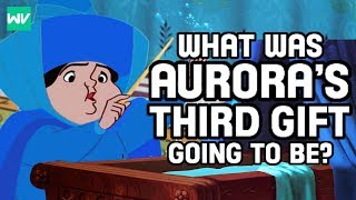 What Was Aurora's Third Gift Supposed To Be Before Maleficent's Curse? | Discovering Disney