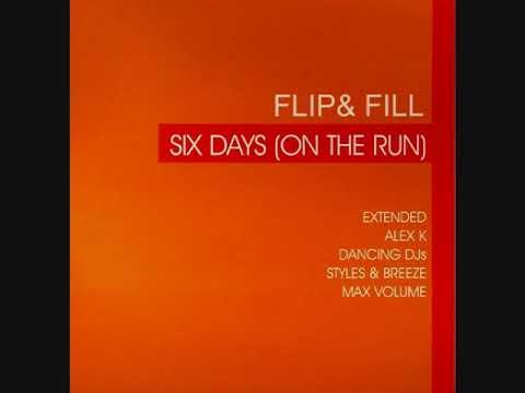 Flip & Fill - 6 Days (On The Run) (Alex K Remix)