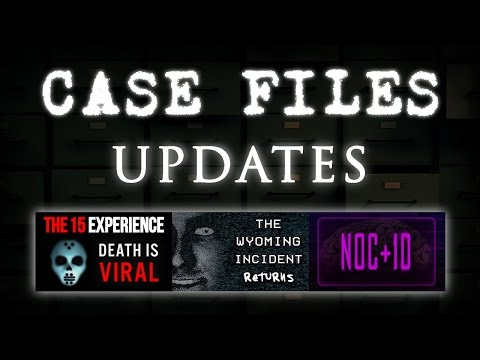 Case Files Update: The 15 Experience, Wyoming Incident & NOC+10