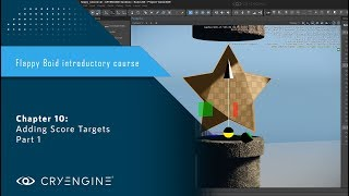 FlappyBoid Introduction to CRYENGINE - chapter 10: Adding Score Targets Part 1