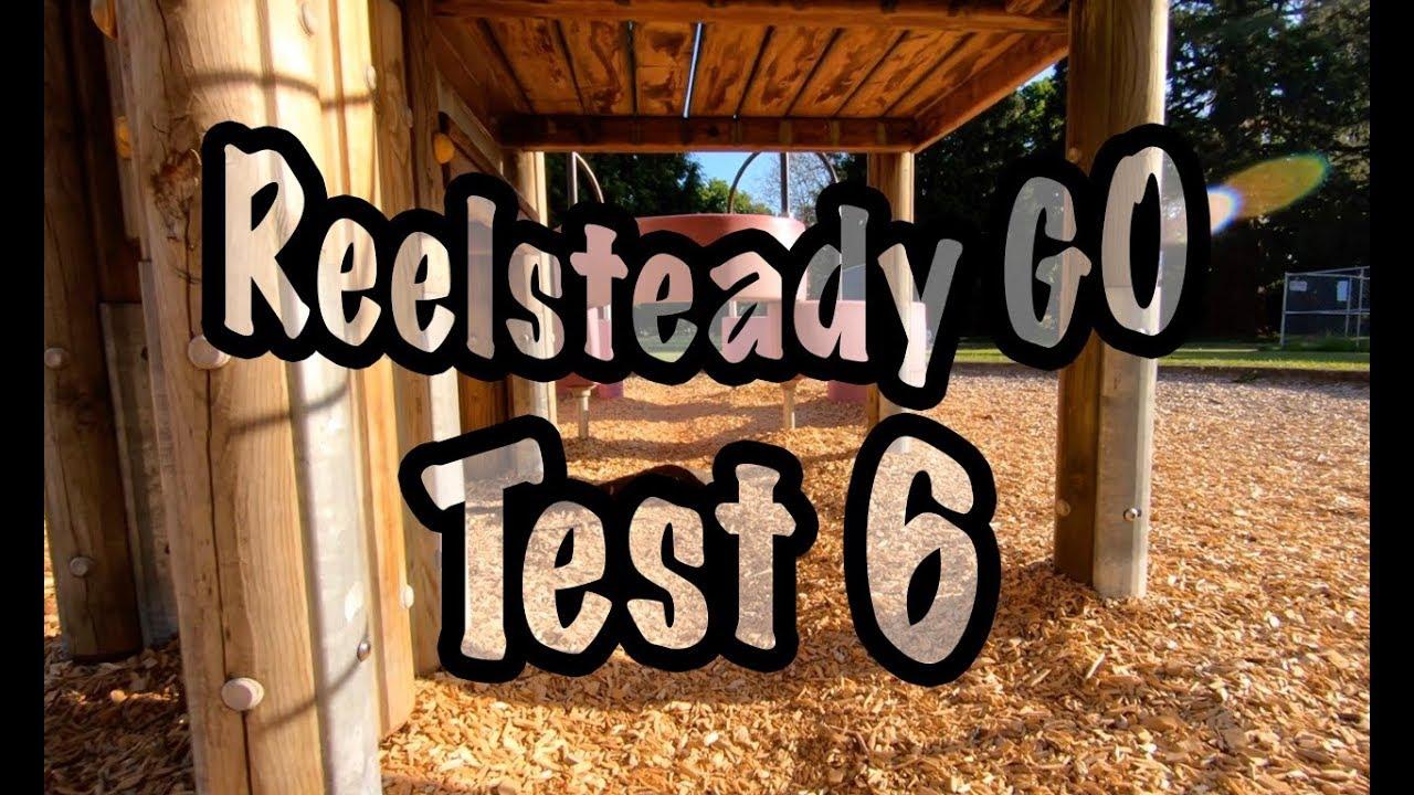 Reelsteady GO Test 6