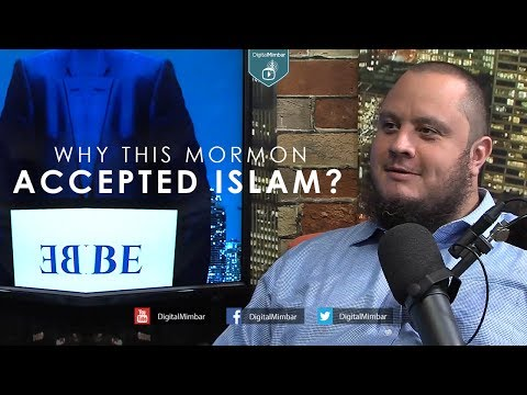 Why this Mormon Accepted Islam?