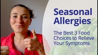 What Are the 3 Best Healing Foods to Calm Hay Fever and Relief Seasonal Allergies?