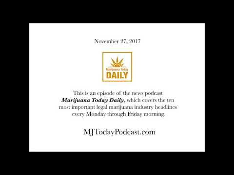 Monday, November 27, 2017 Headlines | Marijuana Today Daily News