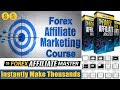 Easy Forex Affiliate Course - Earn HUGE Commissions
