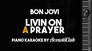 Livin On A Prayer - Bon Jovi (Piano Karaoke Version)