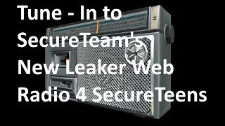 SecureTeam's New Leaker Web Radio - Made for SecureTeens worldwide to learn the Truth (29Mar201
