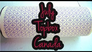 July Topbox Canada Unboxing Thumbnail