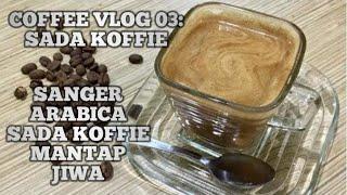 SADA COFFEE, SANGER ARABICA NYA MANTAP JIWA, COFFEE VLOG #3