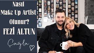 Çağla | Nasıl Make Up Artist Olunur? | Fezi Altun Video
