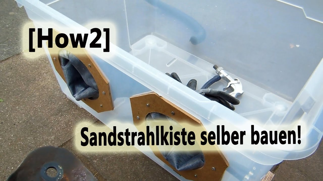 Relaxsessel Selber Bauen [how2] Sandstrahlkiste Selber Bauen! - Youtube