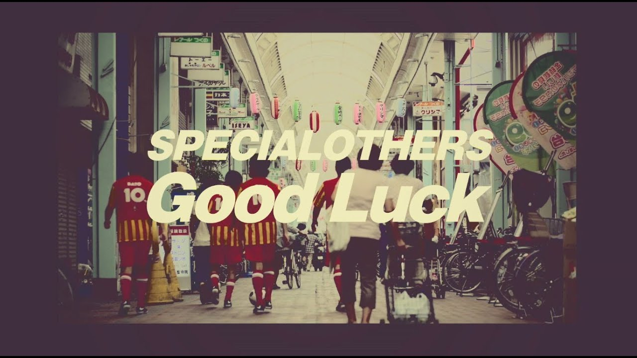 Special Others Good Luck Music Video Youtube