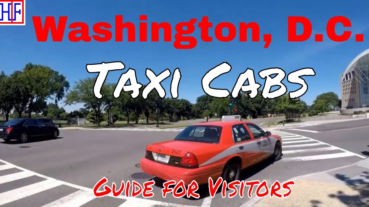Washington, D C | Taxi Cabs Guide - Getting Around | Travel Guide |  Episode# 3