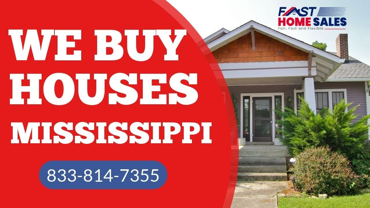 We Buy Houses Mississippi - CALL 833-814-7355