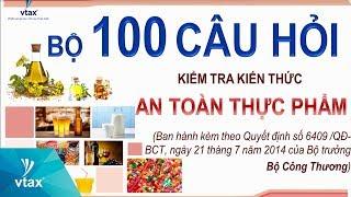 100 câu hỏi  và đáp án kiến thức an toàn thực phẩm CSKD trực thuộc Bộ Công thương | VTAX Corp