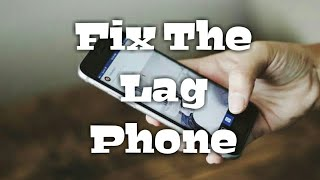 How to Fix Phone Lag