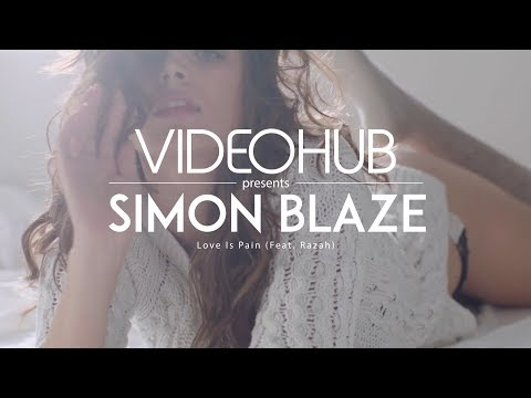 Simon Blaze feat. Razah - Love Is Pain (Original Mix) (VideoHUB) #enjoybeauty letöltés