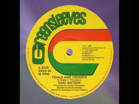 Earl Sixteen - Trials And Crosses 12