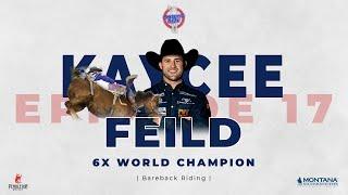 Episode 17 - 5X World Champion Kaycee Feild