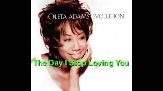 The Day I Stop Loving You ~ Oleta Adams