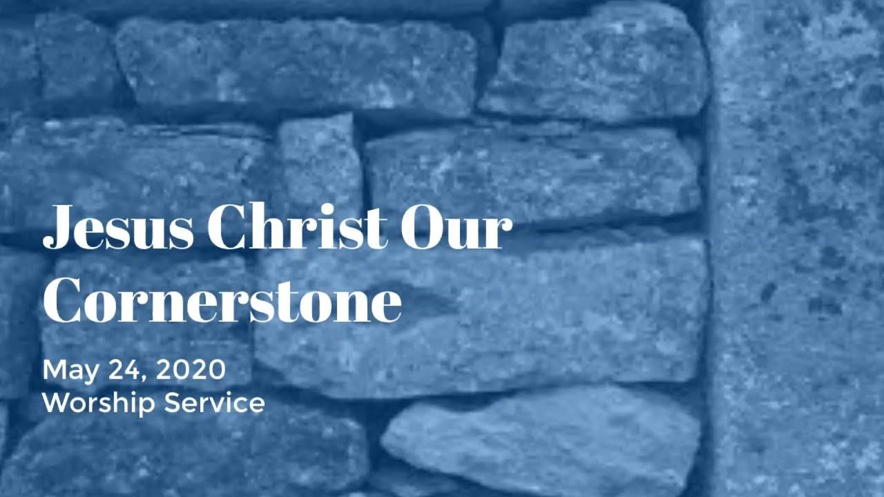Worship Service May 24, 2020