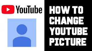 How To Change Y๐ur Youtube Picture - How To Change Your Youtube Account Profile Picture Instructions