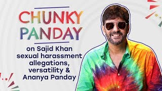 Chunky on Ananya Panday's FAKE certificate dispute, Sajid Khan sexual harassment allegations| #MeToo