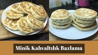 Minik Kahvaltılık Bazlama - Naciye Kesici - Yemek Tarifleri
