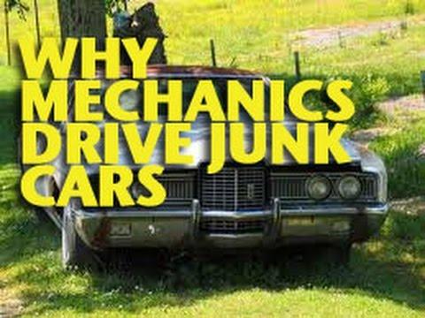 Why Mechanics Drive Junk Cars Etcg1