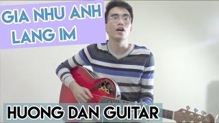 Giá Như Anh Lặng Im - Hướng dẫn Guitar - Nguyen Jenda