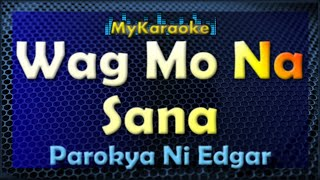 Wag Mo Na Sana - Karaoke version in the style of Parokya Ni Edgar C...
