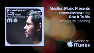 Homero Espinosa ft. Yogi - Give It To Me (Fred Everything Remix)