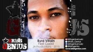 Byrd Villain - Feel Good [Life Support Riddim] July 2015