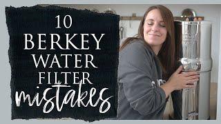 10 Berkey Water Filter Mistakes to Avoid