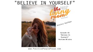 Believe In Yourself with Health Coach Jessica Kaufman