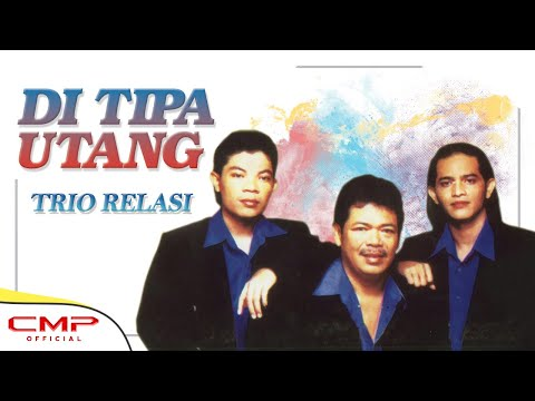 Trio Relasi - Ditipa Utang (Official Lyric Video)