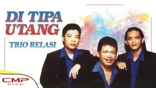 Trio Relasi - Ditipa Utang (Official Music Video)