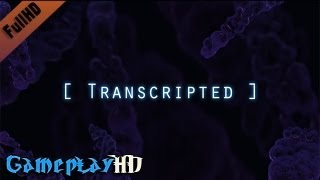 Transcripted Gameplay (PC HD)