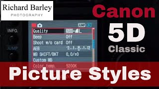 Canon 5D Mk1 Classic Picture Styles - landscape Photography - Black and White Menu settings