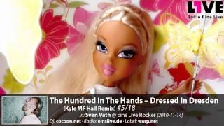 The Hundred In The Hands - Dressed In Dresden (KyleMFHallRmx) #5/18 in:SvenVath@1LiveRocker