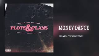 Sha MuLa - Money Dance Ft. Chase BenJi