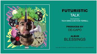Futuristic - Talk feat Tech N9ne  Devvon Terrell Official Audio