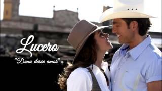 "Lucero - ""Dona desse Amor"" COMPLETA"