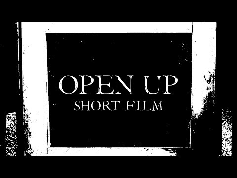 Open Up | Short Film