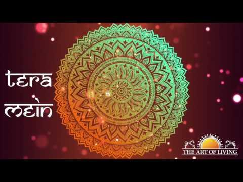 Tera Mein Song| Bhanumathi Narasimhan | Art of Living Bhajan