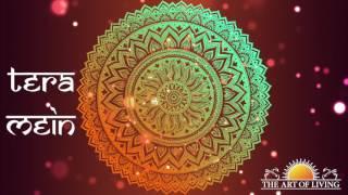 Tera Mein   Bhanumathi Narasimhan   Art of Living