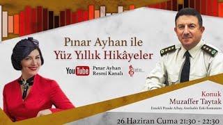 Muzaffer Taytak / Pınar Ayhan ile Yüz Yüze Yüz Yıllık Hikâyeler