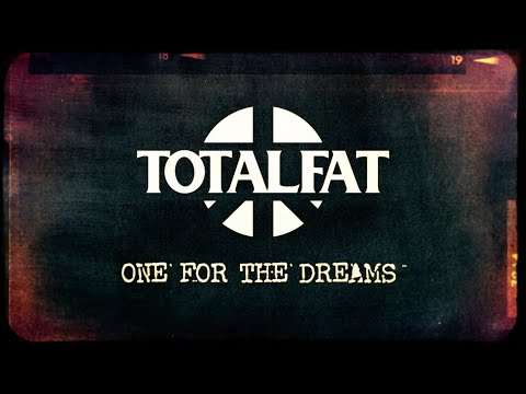 TOTALFAT - ONE FOR THE DREAMS(MV)