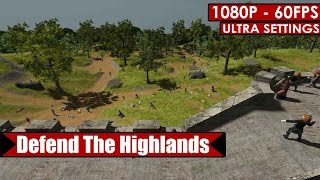 Defend The Highlands gameplay PC HD [1080p/60fps]