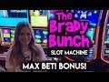 Brady Bunch! Slot Machine! Max Bet BONUS!